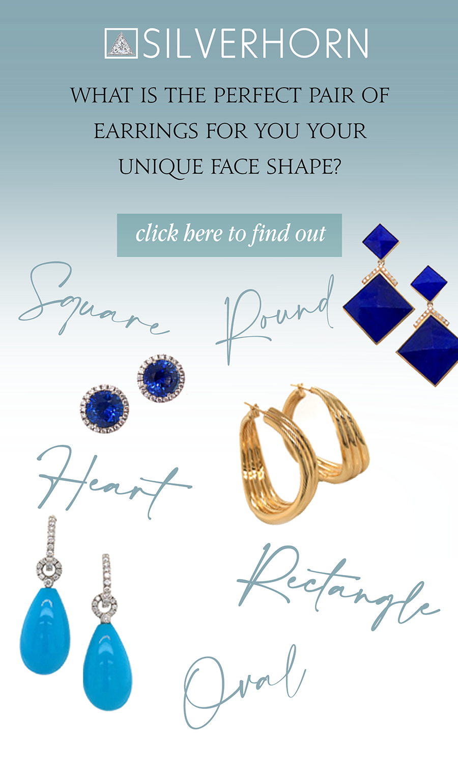 Silverhorn Jewelers the perfect jewelry for your unique face shape