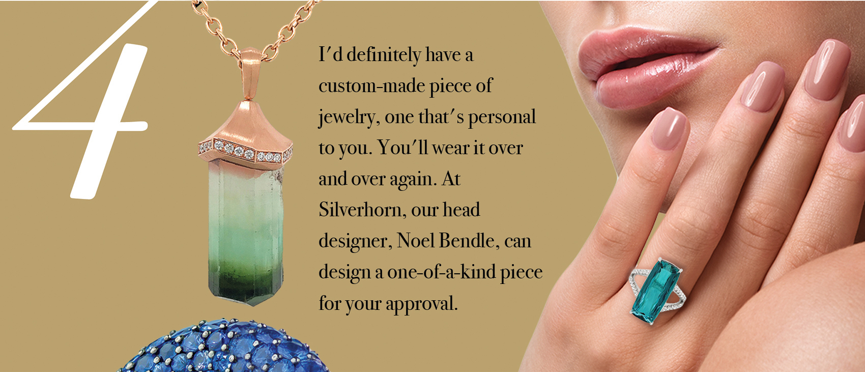 Your Jewelry Wardrobe Tip #4: I'd definitely have a custom-made piece of jewelry, one that's personal to you.